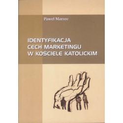 """Paweł Marzec, """"Identyfikacja cech marketingu w Kościele Katolickim"""""""