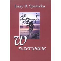 """Jerzy Sprawka, """"W rezerwacie"""""""