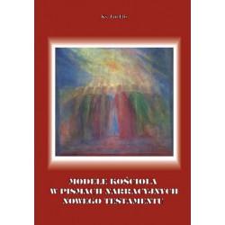 """Ks. Jan Flis, """"Modele Kościoła w pismach narracyjnych Nowego Testamentu"""""""