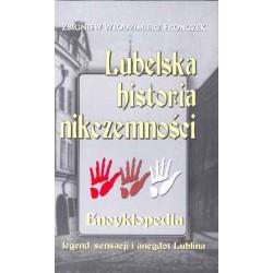 """Zbigniew Włodzimierz Fronczek, """"Encyklopedia lubelskich legend, sensacji i anegdot. Cz. III Lubelska historia nikczemności"""""""
