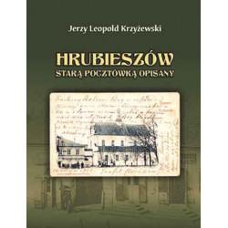 """Jerzy Leopold Krzyżewski, """"Hrubieszów starą pocztówką opisany"""", wyd. II."""