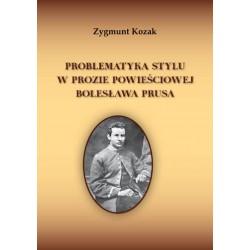 """Zygmunt Kozak, """"Problematyka stylu w prozie powieściowej Bolesława Prusa"""""""