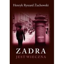"""Henryk Ryszard Żuchowski, """"Zadra jest wieczna"""""""