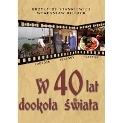 """Krzysztof Stankiewicz, Władysław Boruch, """"W 40 lat dookoła świata. Podróże, legendy, przepisy"""""""