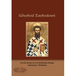 """ks. Grzegorz Jaśkiewicz, """"Wschód Zachodowi. Greckie hymny ku czci łacińskiego biskupa Ambrożego z Mediolanu"""""""