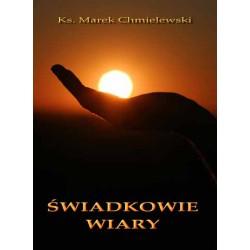 """Ks. Marek Chmielewski, """"Świadkowie wiary"""""""