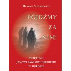 """Henryk Sienkiewicz, """"Pójdźmy za Nim! 3 ostatnie egzemplarze!!! Uszkodzona okładka"""""""