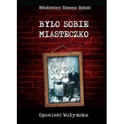 """Włodzimierz Sławosz Dębski, """"Było sobie miasteczko. Opowieść wołyńska - defekty"""