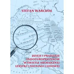 Stefan Warchoł, 'Dzieje i pradzieje indoeuropejczyków w świetle archaicznej leksyki i zoonimii ludowej'