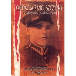 Regina Smoter-Grzeszkiewicz i Bogusław Garbacik, 'Okupacja Zamojszczyzny we wspomnieniach jej mieszkańców'