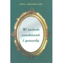 """Alina Jahołkowska, """"W świecie oczekiwań i prawdy"""""""