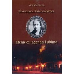 "Alina Jahołkowska, ""Franciszka Arnsztajnowa literacka legenda Lublina"""