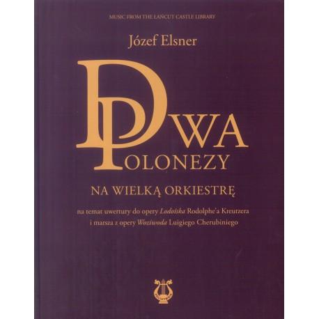 """Józef Elsner, """"Dwa polonezy na wielką orkiestrę"""""""