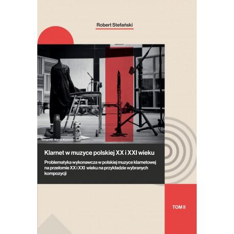 """Robert Stefański, """"Klarnet w muzyce polskiej XX i XXI wieku"""" Tom II"""