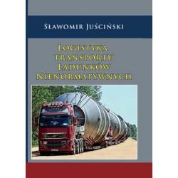 """Sławomir Juściński, """"Logistyka transportu ładunków nienormatywnych"""""""