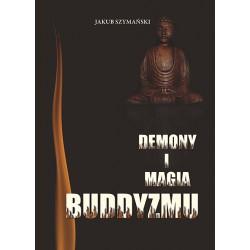 """Jakub Szymański, """" Demony i magia buddyzmu """""""