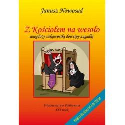"""Janusz Nowosad, """" Z Kościołem na wesoło. Anegdoty, ciekawostki, dowcipy, zagadki. """""""