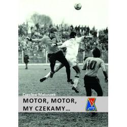 """Czesław Matuszek, """"Motor, Motor, my czekamy...  Oprawa miękka """""""