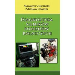 """Sławomir Juściński, Zdzisław Chomik, """"Diagnostyka silników pojazdów rolniczych """""""