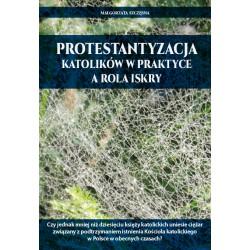 Małgorzata Szczęsna, Protestantyzacja katolików w praktyce a rola iskry