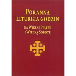 """s. Maria Bujalska, """"Poranna liturgia godzin na Wielki Piątek i Wielką Sobotę"""""""
