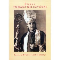 """Stanisław Jadczak, """"Biskup Tomasz Wilczyński. Parczew - Bełżyce - Lublin - Olsztyn"""""""