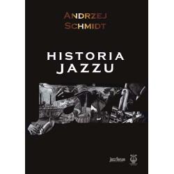 """Andrzej Schmidt, """"Historia jazzu"""", oprawa twarda"""