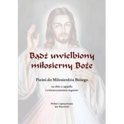 Jan Węcowski wybor i oprac., 'Bądź uwielbiony miłosierny Boże'