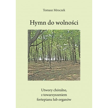 Tomasz Mroczek, 'Hymn do wieczności. Utwory chóralne z towarzyszeniem fortepianu lub organów'
