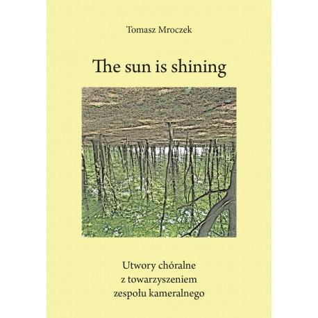 Tomasz Mroczek, 'The sun is shinig. Utwory chóralne z towarzyszeniem zespołu kameralnego'