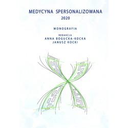 """Anna Bogucka-Kocka, Janusz Kocki, """"Medycyna spersonalizowana 2020"""""""