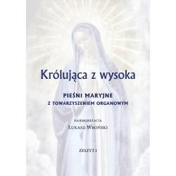 Łukasz Wroński harmonizacja, 'Królująca z wysoka. Pieśni maryjne z towarzyszeniem  organowym. Zeszyt I'