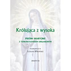 Łukasz Wroński harmonizacja, 'Królująca z wysoka. Pieśni maryjne z towarzyszeniem organowy. Zeszyt II'