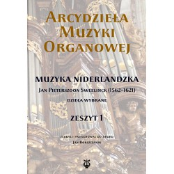 """Jan Bokszczanin zebrał i przygotował, """"Arcydzieła muzyki organowej. Zeszyt 1. Muzyka niderlandzka"""""""
