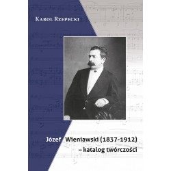 """Karol Rzepecki, """"Józef Wieniawski (1837-1912) - katalog twórczości"""""""