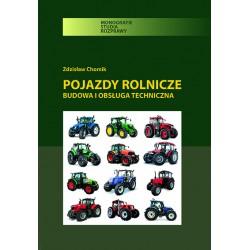"""Zdzisław Chomik, """"Pojazdy rolnicze. Budowa i obsługa techniczna"""", wyd. II"""