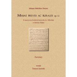 "Johann Melchior Dreyer, ""Missae breves ac rurales op. 11. Partytury"""