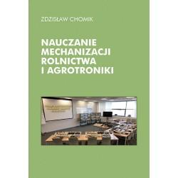 """Zdzisław Chomik, """"Nauczanie mechanizacji rolnictwa i agrotroniki"""""""