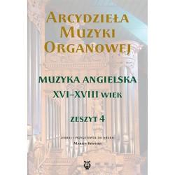 'Arcydzieła muzyki organowej. Zeszyt 4. Muzyka angielska XVI-XVIII wieku', zebrał i przygo. Marcin Kryński