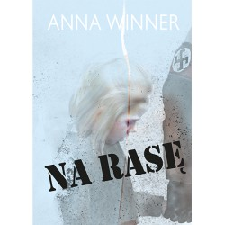 "Anna Winner, ""Na rasę"""